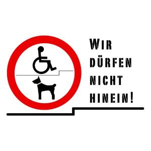 Neue BIZEPS-Aufkleber Wir dürfen nicht hinein! Man sieht ein Schild, das Hunden und Rollstuhlfahrern den Eintritt verbietet. Daneben der Text: Wir dürfen nicht hinein!