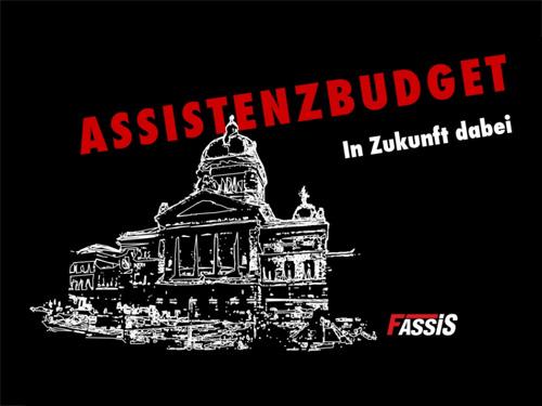 Titelblatt der Kampagne Assistenzbudget - in Zukunft dabei von FassiS in der Schweiz. Im Hintergrund sieht man das Bundeshaus (Parlamentsgebäude) in Bern.