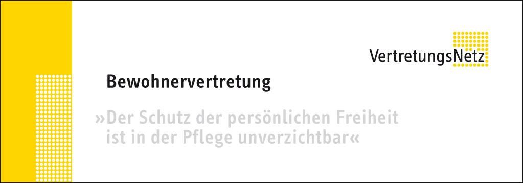 Bewohnervertretung - Der Schutz der persönlichen Freiheit ist in der Pflege unverzichtbar / VertretungsNetz
