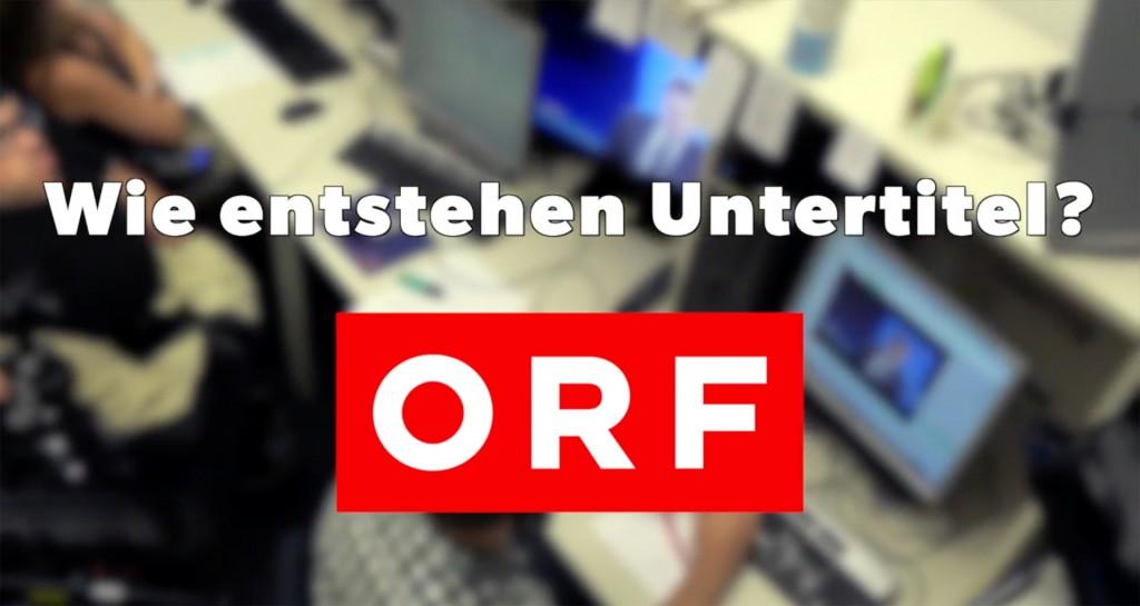 Wie entstehen Untertitel im ORF?