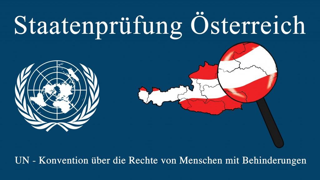 Staatenprüfung Österreich / UN-Konvention über die Rechte von Menschen mit Behinderungen