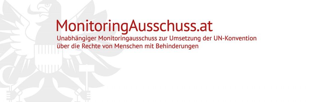 MonitoringAusschuss.at Unabhängiger Monitoringausschuss zur Umsetzung der UN-Konvention über die Rechte von Menschen mit Behinderungen