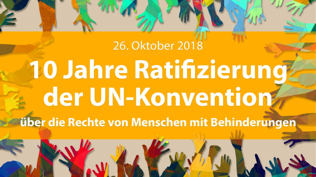 10 Jahre Ratifizierung der UN-Konvention über die Rechte von Menschen mit Behinderungen