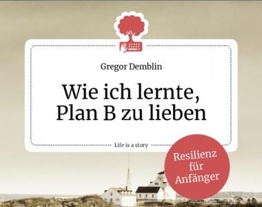 Wie ich lernte, Plan B zu lieben