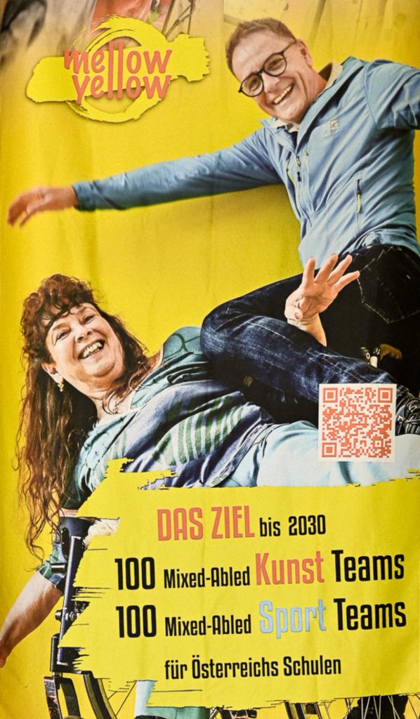 Plakat: Ziel bis 2030 sind 100 Mixed-Abled Kunst Teams; 100 Mixed-Abled Sport Teams für Österreichs Schulen