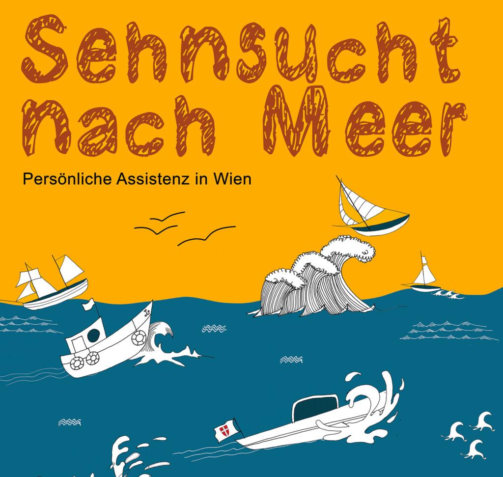 gezeichnete Grafik: Text Sehnsucht nach Meer - Persönliche Assistenz in Wien. Darunter ein Gewässer mit Motorbooten und Segelbooten.